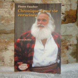 Book : Pierre Faucher · Chronique d'une vie enracinée